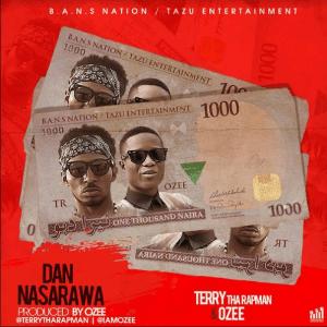 Terry Tha Rapman - Dan Nasarawa Ft. Ozee